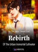 Rebirth Of The Urban Immortal Cultivator Webnovel image