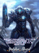 Reincarnated Into A Transformer In Cybertron With A System image